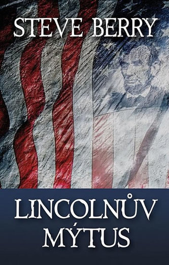 Lincolnův mýtus - Berry Steve
