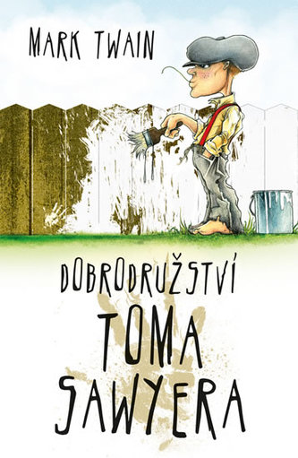 Dobrodružství Toma Sawyera - Twain Mark