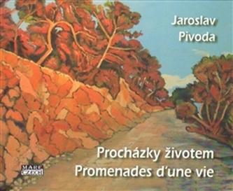 Procházky životem - Jaroslav Pivoda