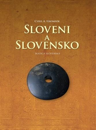 Sloveni a Slovensko - Cyril A. Hromník