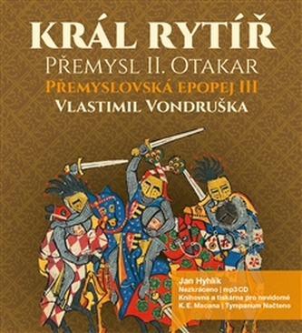 Král rytíř Přemysl Otakar II - Vlastimil Vondruška