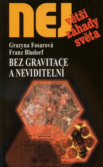 Bez gravitace a neviditelní - Fosarová Grazyna, Bludorf Franz