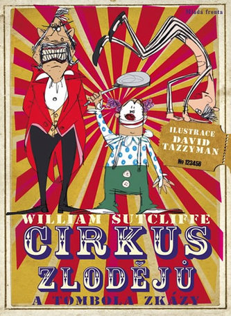 Cirkus zlodějů a tombola zkázy - Sutcliffe William