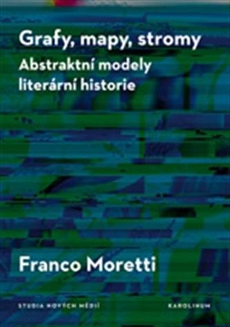 Grafy, mapy, stromy - Franco Moretti
