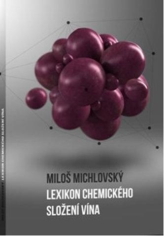 Lexikon chemického složení vína - Miloš Michlovský