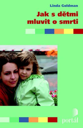 Jak s dětmi mluvit o smrti - Linda Goldman