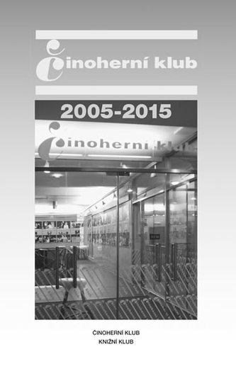 Činoherní klub 2005-2015 - neuveden