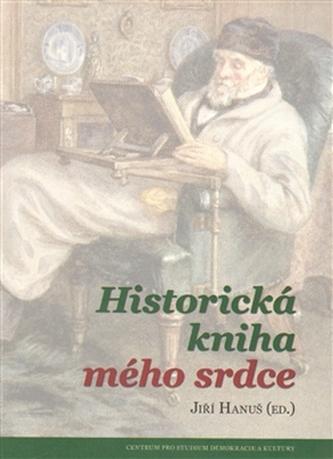 Historická kniha mého srdce - Jiří Hanuš