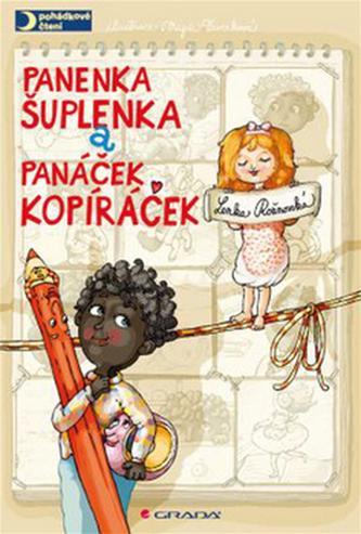 Panenka Šuplenka a panáček Kopíráček - Rožnovská Lenka, Veverková Magda