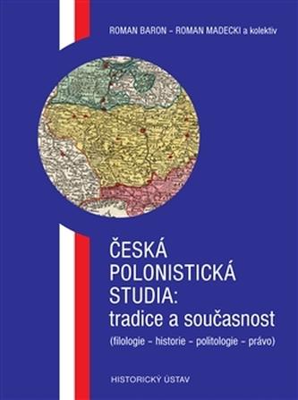 Česká polonistická studia: tradice a současnost - kol.