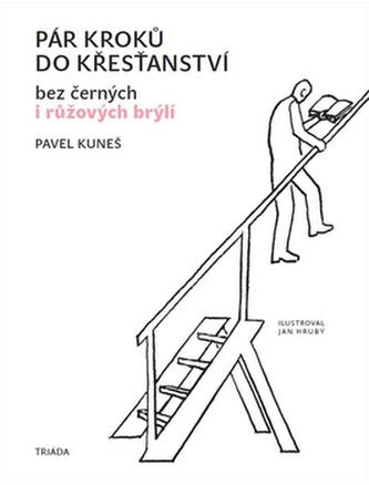Pár kroků do křesťanství - Pavel Kuneš
