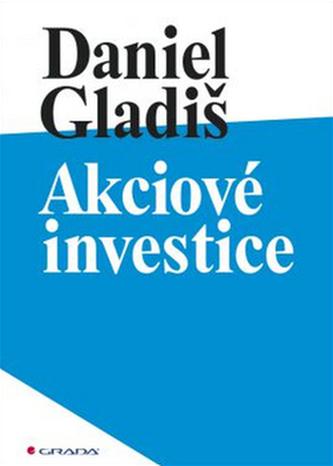Akciové investice - Gladiš Daniel
