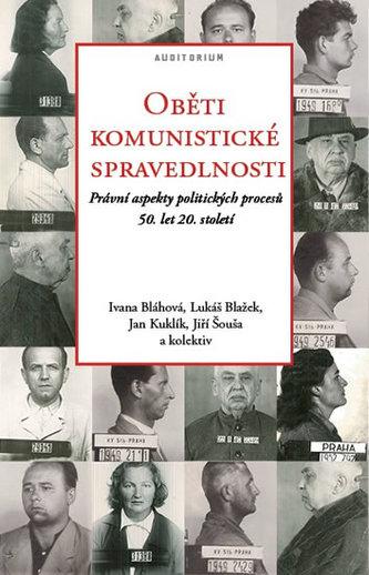 Oběti komunistické spravedlnosti - kol.