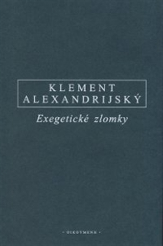 Exegetické zlomky - Klement Alexandrijský