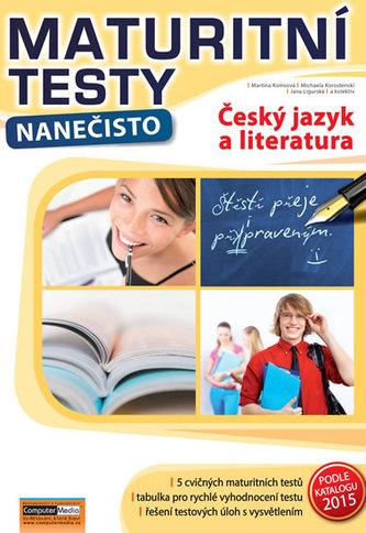 Český jazyk a literatura - Maturitní testy nanečisto - Komsová Martina a kolektiv