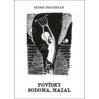 Povídky Sodoma, Mazal - Trottestam Petrus