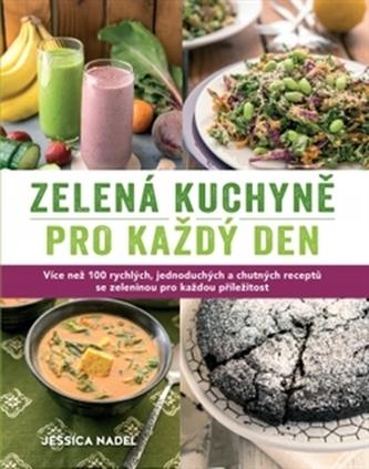 Zelená kuchyně pro každy den - Jessica Nadel