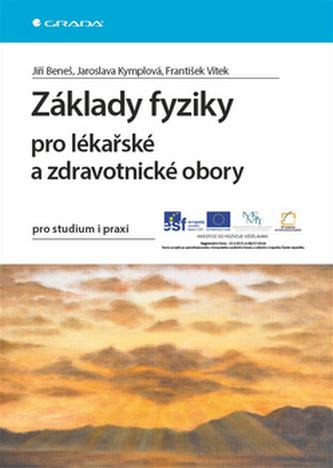Základy fyziky pro lékařské a zdravotnické obory pro studium i praxi - Kymplová Jaroslava a kolektiv