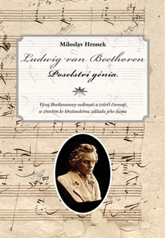 Ludwig van Beethoven. Poselství génia - Miloslav Hronek