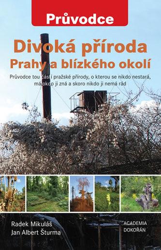 Divoká příroda Prahy a blízkého okolí - Jan Albert Šturma