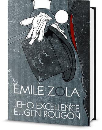 Jeho excelence Eugen Rougon - Zola Émile