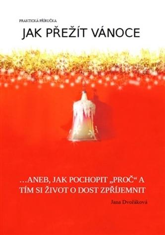 Jak přežít Vánoce - Jana Dvořáková