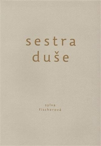 Sestra duše - Sylva Fischerová