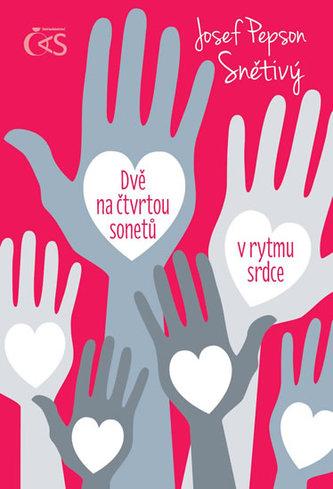 Dvě na čtvrtou sonetů v rytmu srdce - Josef Pepson Snětivý