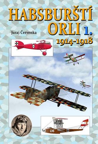 Habsburští orli 1.1914-1918 - Juraj Červenka
