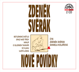 Zdeněk Svěrák Nové povídky - Zdeněk Svěrák; Zdeněk Svěrák; Daniela Kolářová