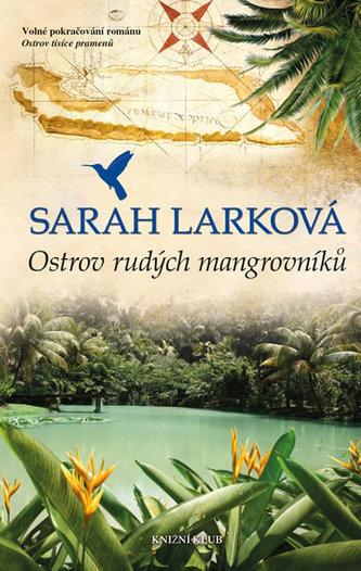 Karibská sága 2: Ostrov rudých mangrov. - Larková Sarah