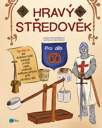 Hravý středověk - Kris Bordessa