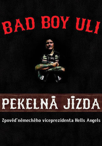 Pekelná jízda - Bad Boy Uli