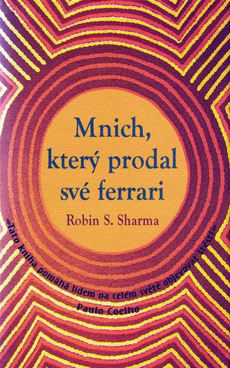 Mnich, který prodal své ferrarri - Robin S. Sharma