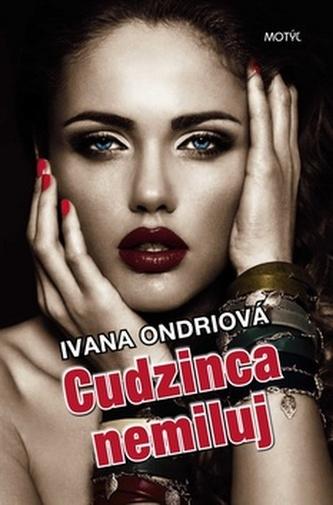 Cudzinca nemiluj - Ivana Ondriová