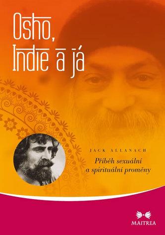 Osho, Indie a já - Příběh sexuální a spirituální proměny - Allanach Jack