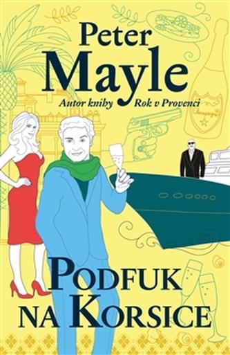 Podfuk na Korsice - Peter Mayle