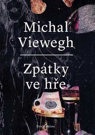 Zpátky ve hře - Michal Viewegh
