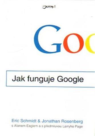 Jak funguje Google - Eric Schmidt; Jonathan Rosenberg