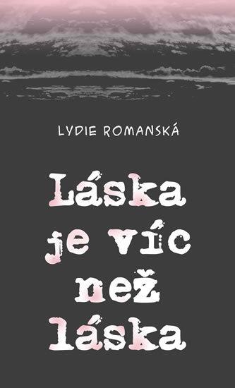 Láska je víc než láska - Romanská Lydie
