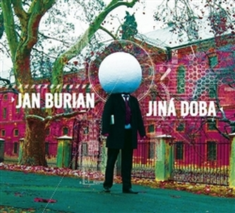 Jiná doba - Jan Burian