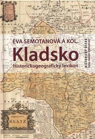 Kladsko. Historickogeografický lexikon - kol.