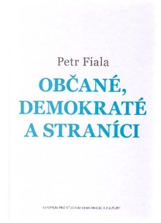 Občané, demokraté a straníci - Petr Fiala