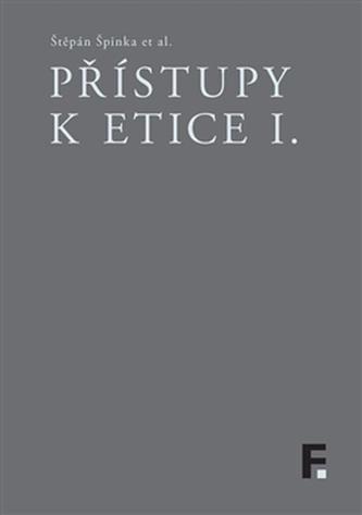Přístupy k etice I. - kol.
