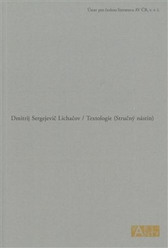Textologie - Dmitrij Sergejevič Lichačov