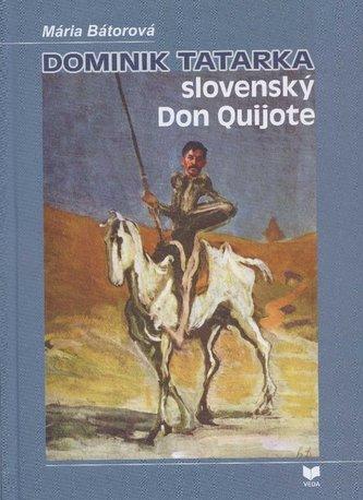 Dominik Tatarka – slovenský Don Quijote