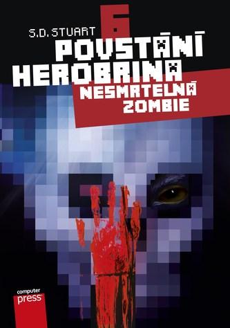 Povstání Herobrina 6 – Nesmrtelná zombie - S.D. Stuart