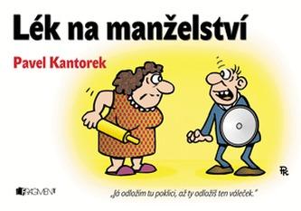 Lék na manželství - Pavel Kantorek