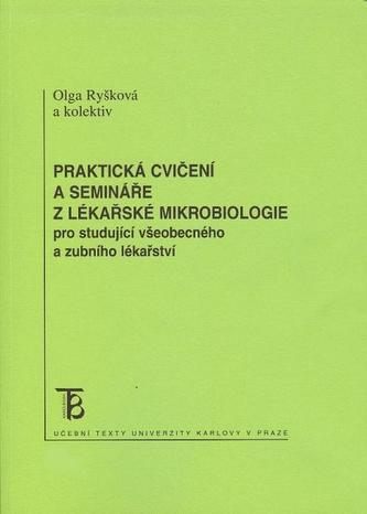 Praktická cvičení a semináře z lékařské mikrobiologie pro studující všeobecného a zubního lékařství