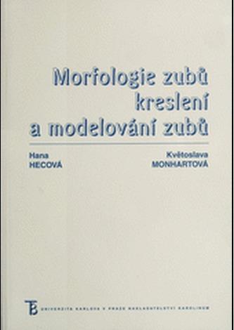 Morfologie zubů. Kreslení a modelování zubů - Květoslava Monhartová